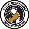 London Campaign Against Police and State Violence logo